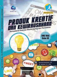 Produk Kreatif dan Kewirausahaan - Kompetensi Keahlian Bisnis Daring dan Pemasaran SMK/MAK Kelas XII