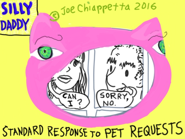 Silly Daddy Comics - Standard Response to Pet Requests - by Joe Chiappetta