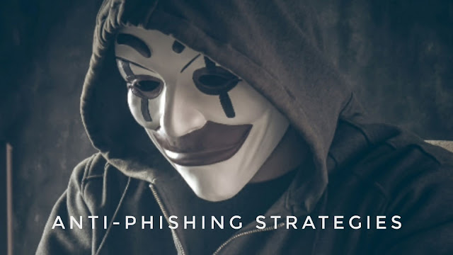 Anti-Phishing Strategies You Need to Know