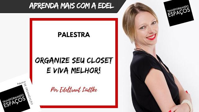 Minha palestra: Organize seu closet e viva melhor!
