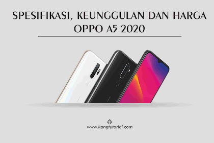 Spesifikasi Lengkap, Keunggulan dan Harga Oppo A5 2020