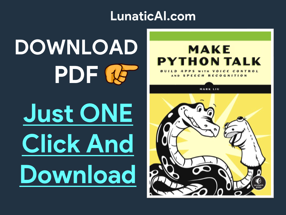 Make Python Talk: Build Apps with Voice Control and Speech Recognition PDF