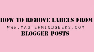 remove lables from blogger posts