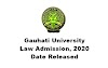Gauhati University Law Admission, 2020. Date Released
