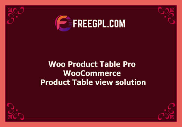 Woo Product Table Pro – WooCommerce Product Table view solution Nulled Download Free