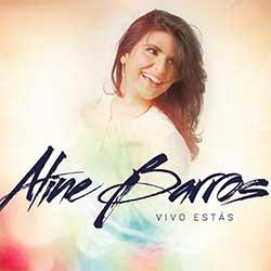 CD Vivo Estás - Aline Barros