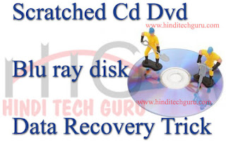 scratched cd dvd blu ray disk data recovery trick