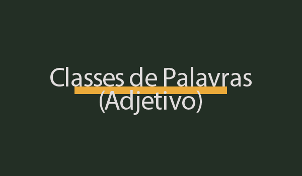 Atividade sobre Classe de Palavras (Adjetivo) com Gabarito