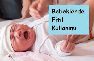 Bebeklerde Fitil Kullanımı
