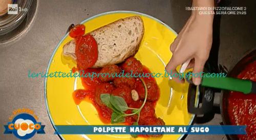 Polpette napoletane al sugo ricetta Clara Zani da Prova del Cuoco