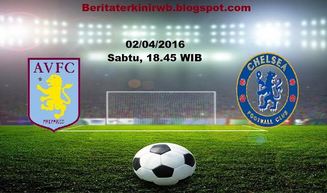 Berita Terkini | Prediksi Aston Villa vs Chelsea 02/04/2016