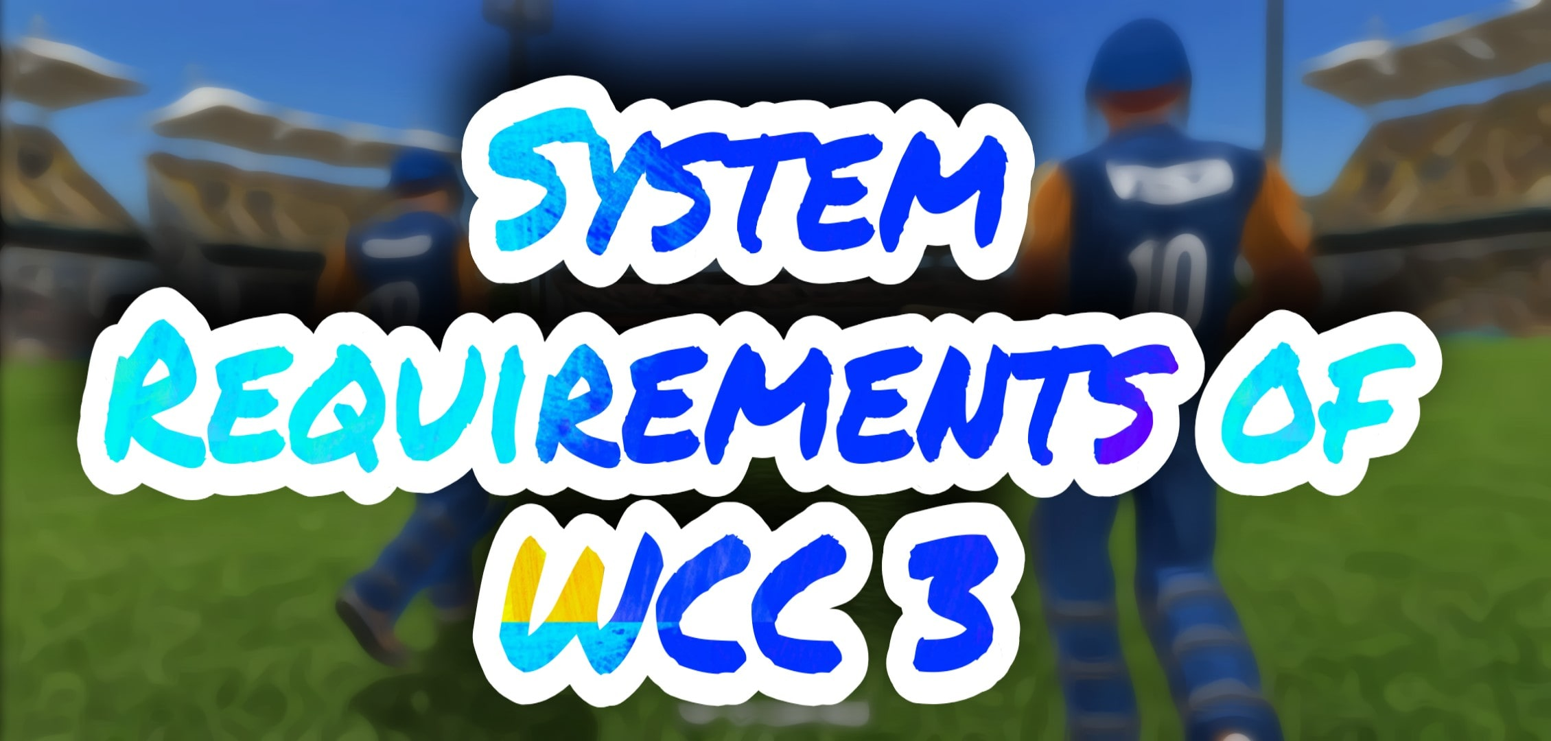 System Requirements of WCC3