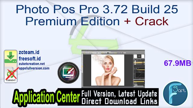 Photo Pos Pro 3.72 Build 25 Premium Edition + Crack_ ZcTeam.id
