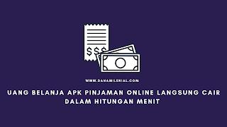 Uang Belanja Apk Pinjaman Online Langsung Cair Dalam Hitungan Menit