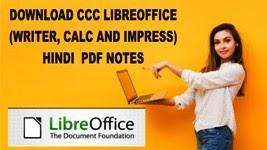 DOWNLOAD CCC LIBREOFFICE (WRITER, CALC AND IMPRESS) HINDI  PDF NOTES