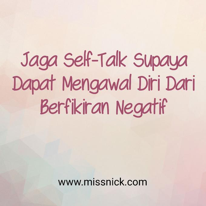 Jaga Self-Talk Supaya Dapat Mengawal Diri Dari Berfikiran Negatif