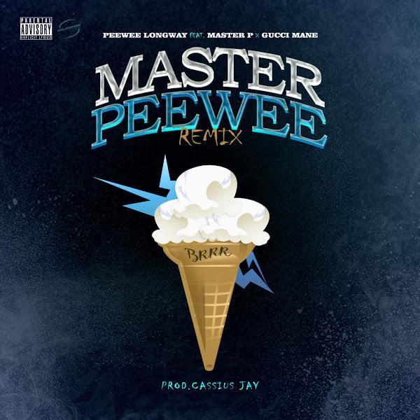 Peewee Longway - Master Peewee (Remix) [feat. Master P & Gucci Mane] - Single Cover