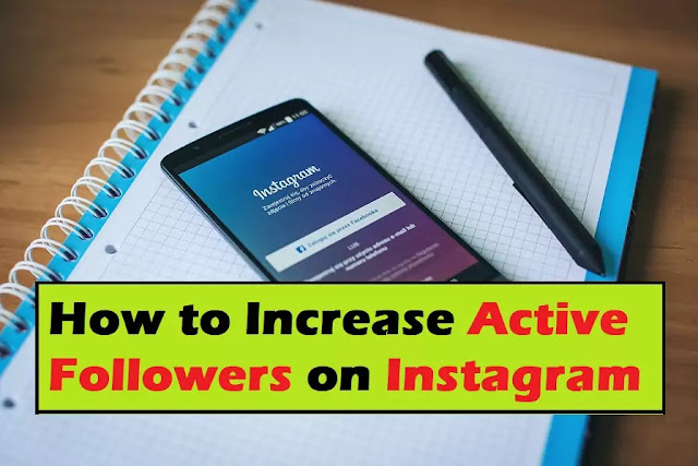 How to Increase Active Followers on Instagram