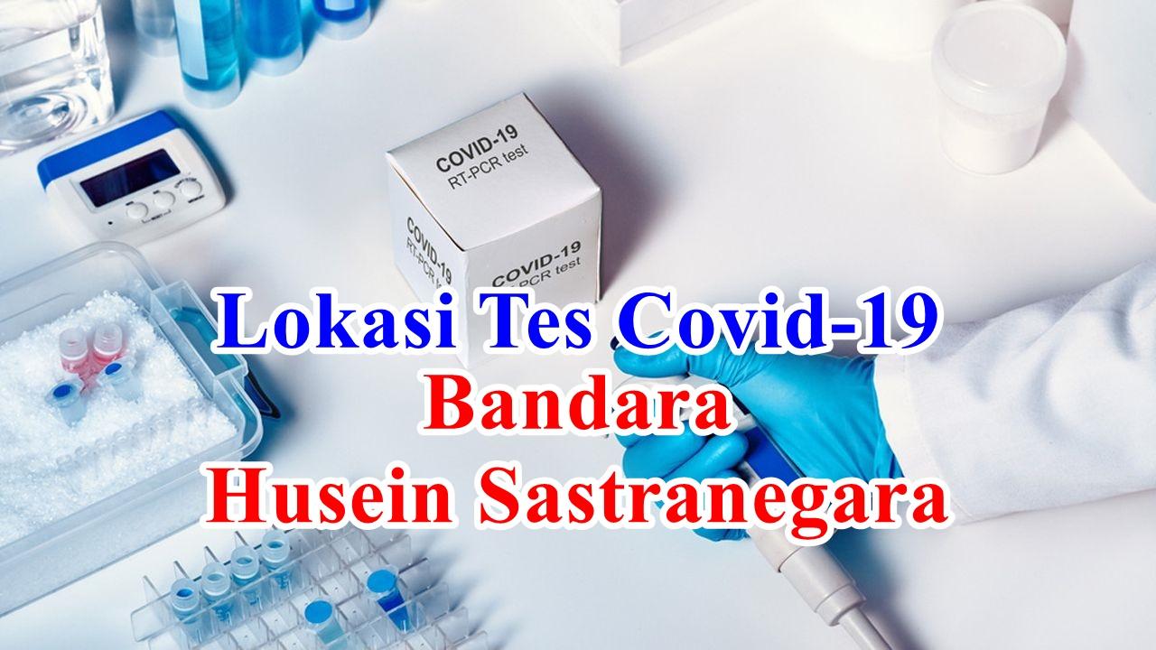 Lokasi Tes Covid-19 : Rapid Test Antibodi, Rapid Test Antigen dan PCR Swab Test di Bandara Husein Sastranegara Bandung