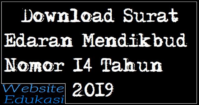 Download Surat Edaran Mendikbud Nomor 14 Tahun 2019