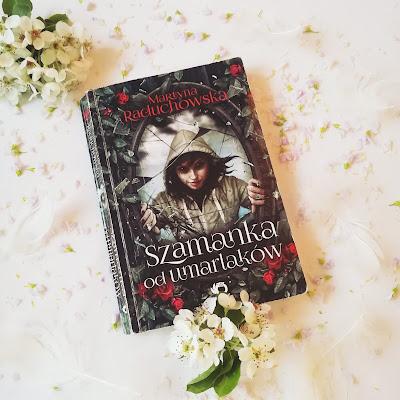 [BOOK TOUR]: Szamanka od umarlaków - Martyna Raduchowska