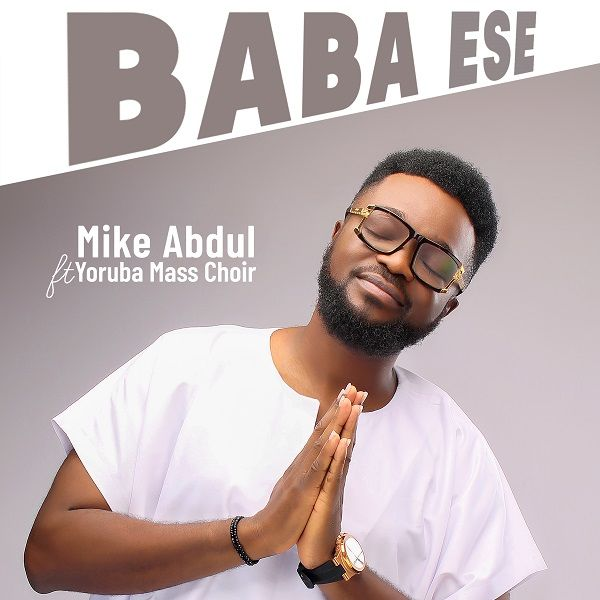 [Music] Mike Abdul - Baba Ese