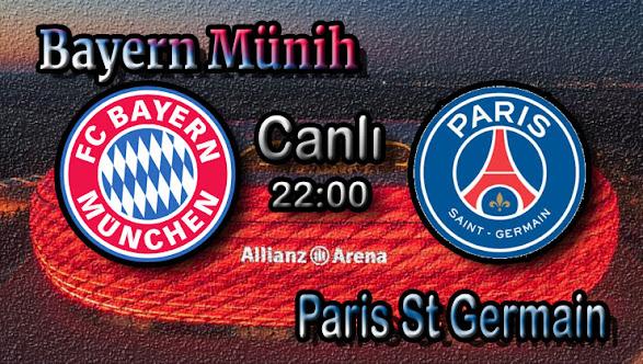Bayern Münih - PSG Canlı maç izle