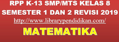 RPP K13 Matematika SMP/MTs Kelas 8 Semester 1 & 2, http://www.librarypendidikan.com/