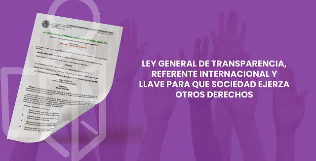 Ley General de Transparencia, referente internacional y  llave para que sociedad ejerza otros derechos