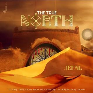 Download Music: The True North - Jesse Falodun (Jefal)