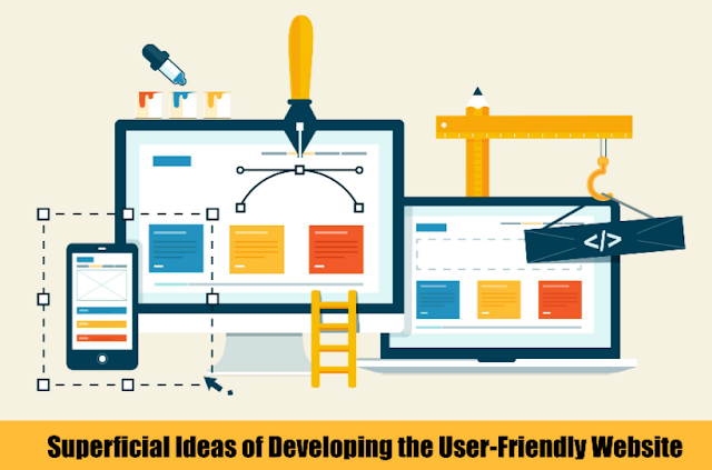Superficial Ideas of Developing the User-Friendly Website