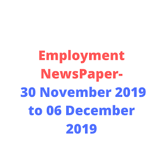 Employment NewsPaper This Week PDF- 30 November 2019 to 06 December 2019