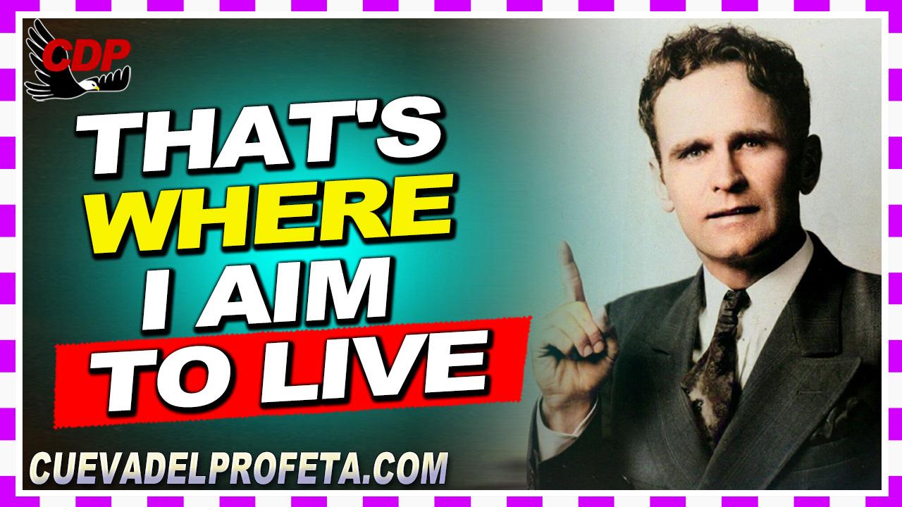 That's where I aim to live  - William Marrion Branham