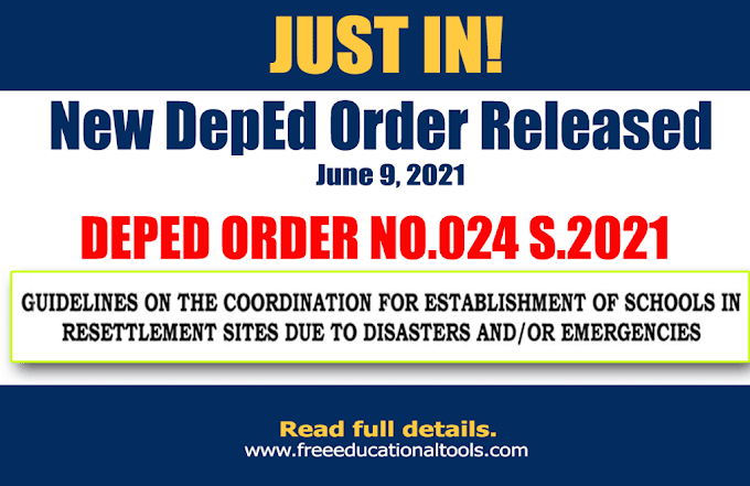 DepEd Order 024 S. 2021 Guidelines on the Coordination for Establishment of Schools in Resettlement Sites Due to Disasters and/or Emergencies