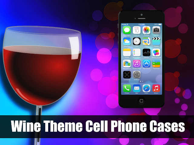 Wine Theme Cell Phone Cases