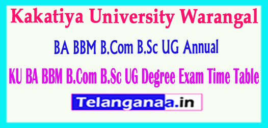 KU Degree Kakatiya University BA BBM B.Com B.Sc UG Annual Examinations  2018 Time Table