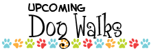 Upcoming Dog Walks Title
