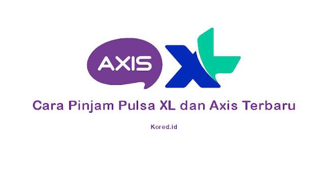 Cara Pinjam Pulsa XL dan Axis Terbaru