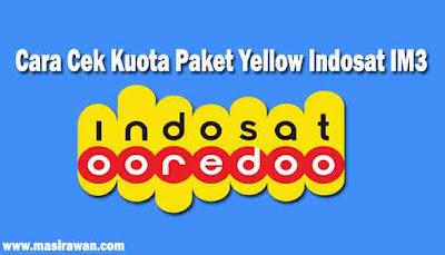 Cara Cek Kuota Paket Yellow Indosat IM3 2019