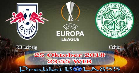 Prediksi Bola855 RB Leipzig vs Celtic 25 Oktober 2018