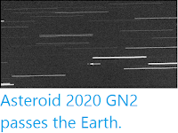 https://sciencythoughts.blogspot.com/2020/04/asteroid-2020-gn2-passes-earth.html
