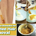Remove Unwanted Hairs In Legs, Underarms, Bikini Line And Face Without Spending Money