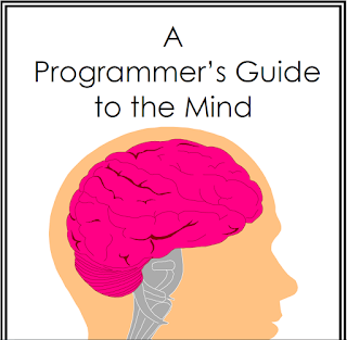 A Programmers Guide To The Mind