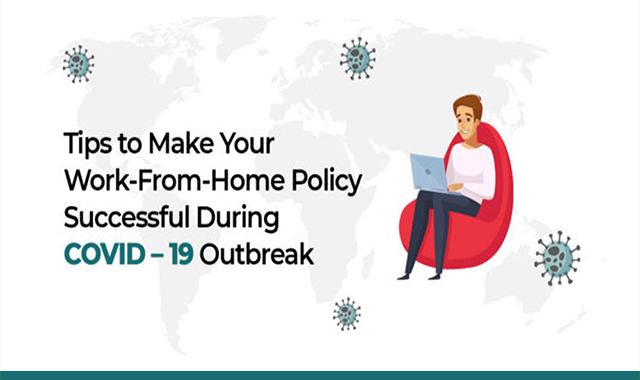 Tips to Make Your Work-From-Home Policy Successful During Covid – 19 Outbreak