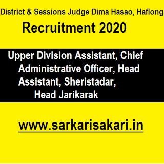 District & Sessions Judge Dima Hasao, Haflong Recruitment 2020- UDA/ Head Assistant/ Sheristadar/ Jarikarak etc (13 Posts)