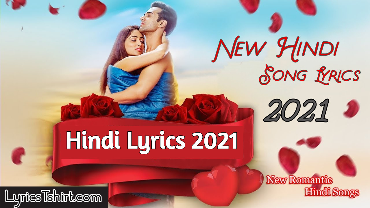 New Hindi Song Lyrics 2021