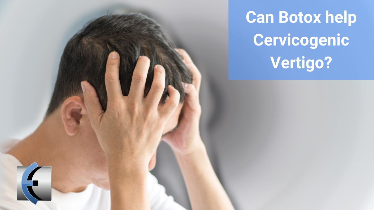 Can Botox help Cervicogenic Vertigo? - themanualtherapist.com