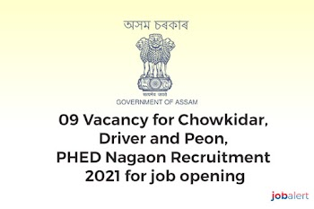 09 Vacancy for Chowkidar, Driver and Peon, PHED Nagaon Recruitment 2021 for job opening