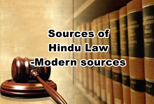 Sources of Hindu Law- Modern Sources