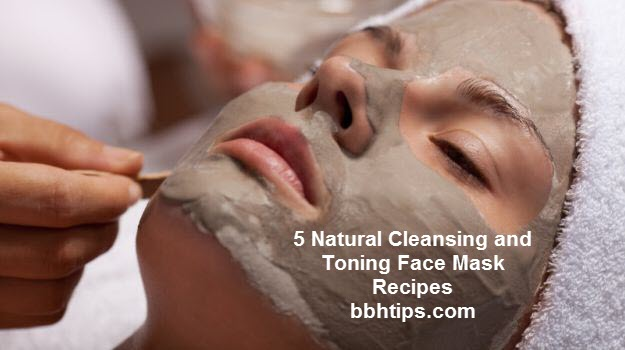 5 Natural Cleansing and Toning Face Mask Recipes
